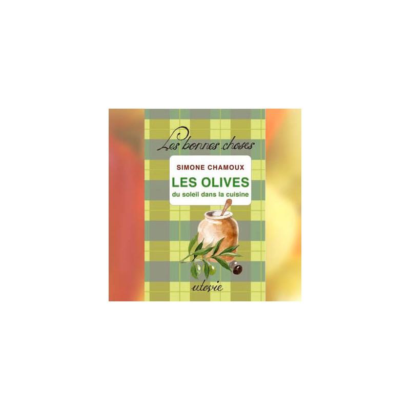 les olives du soleil dans la cuisine simone chamoux conservation alimentaire et fait maison. Black Bedroom Furniture Sets. Home Design Ideas