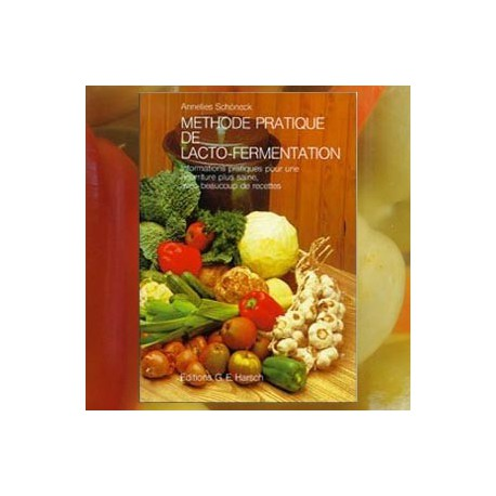 Méthode pratique de lacto-fermentation - Annelies Schoneck